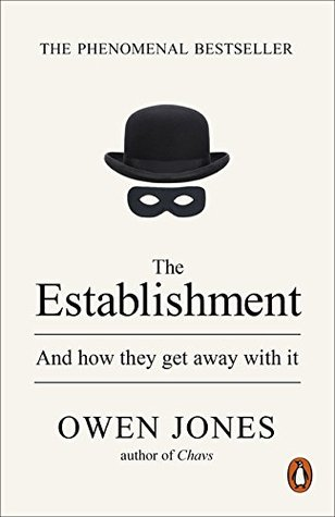 The Establishment: And How They Get Away with It por Owen   Jones
