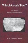 Which Greek text? The Debate Among Fundamentalists by Charles L. Surrett
