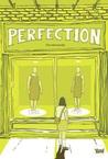 Perfection by Farrahnanda