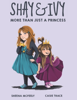 Shay and Ivy: More Than Just a Princess (Shay and Ivy, #1)