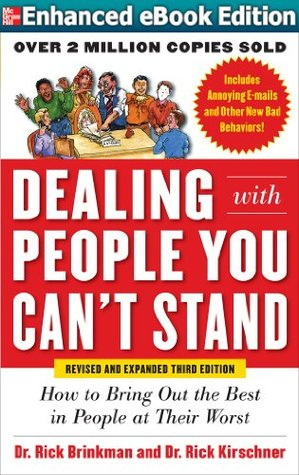 Dealing with People You Cant Stand Revised and Expanded 3/E Dealing with People You Cant Stand Revised and Expanded 3/E (Enhanced eBook) (Enhanced eBook)