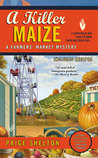 A Killer Maize (A Farmers' Market Mystery, #4)