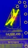 Gajerland by Marek Łuszczyna