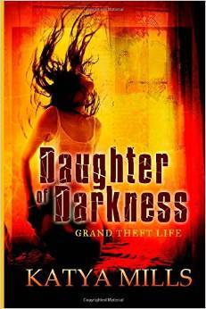 Grand Theft Life (Daughter of Darkness, # 1)