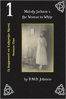 Melody Jackson v. the Woman in White (It happened on Lafayette Street Book 1)