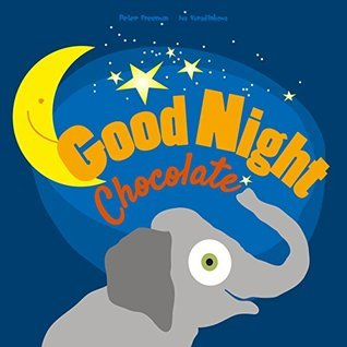 Good Night, Chocolate: Bedtime Story Book For Kids (1 - 5) (Good Night Book 2)