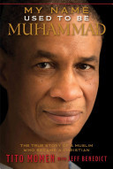 My Name Used to Be Muhammed: The True Story of a Muslim Who Became a Christian