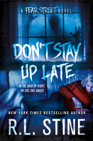 Dont Stay Up Late(Fear Street Relaunch 2)