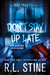 Don't Stay Up Late (Fear Street Relaunch, #2) by R.L. Stine
