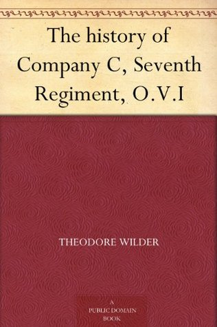 The history of Company C, Seventh Regiment, O.V.I