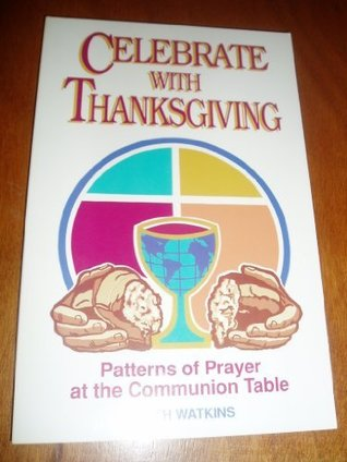 celebrate-with-thanksgiving-patterns-of-prayer-at-the-communion-table
