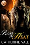 Bear The Heat (Bear Instincts, #1)