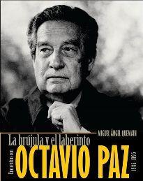 La brújula y el laberinto. Encuentros con Octavio Paz (1986-1996)