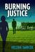 Burning Justice (Alicia Yu Series, #1)