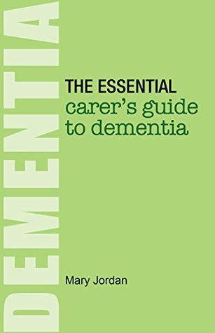 the-essential-carer-s-guide-to-dementia