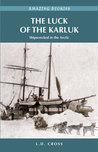 The Luck of the Karluk by L.D. Cross