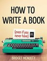 How to Write a Book by Bridget McNulty