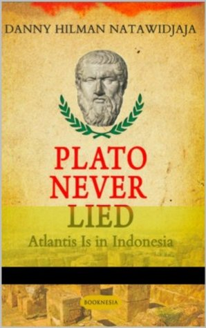 PLATO NEVER LIED: ATLANTIS IS IN INDONESIA