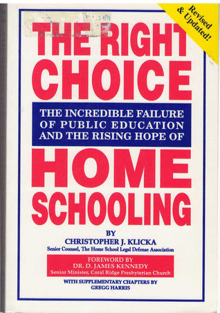 The Right Choice: The Incredible Failure of Public Education andthe Rising Hope of Home Schooling