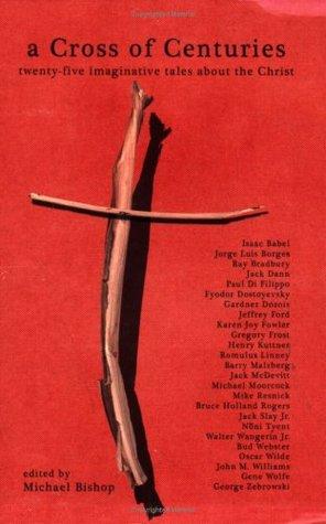 A Cross of Centuries: Twenty-Five Imaginative Tales About the Christ Descargar el libro electrónico de Android pdf