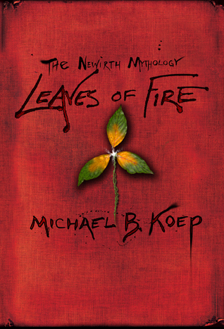 Leaves of Fire (The Newirth Mythology #2)