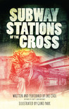 Subway Stations of the Cross by Ins Choi