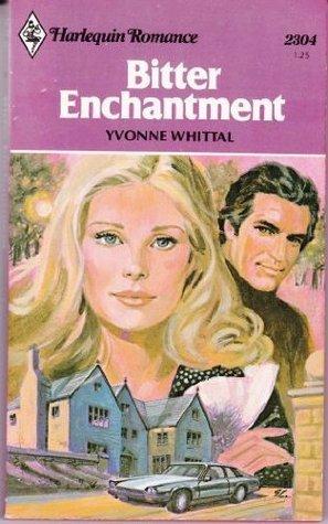 Bitter Enchantment (Harlequin Romance # 2304)