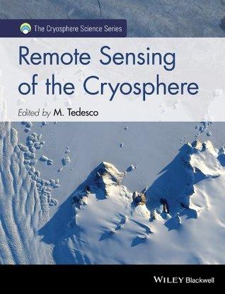 Remote Sensing of the Cryosphere (The Cryosphere Science Series)