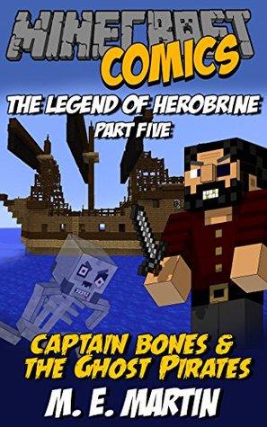 Minecraft: The Legend of Herobrine: Captain Bones and the Ghost Pirates (Minecraft Herobrine Comics Book 5)