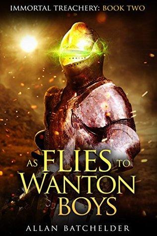 As Flies to Wanton Boys
