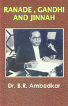 RANADE GANDHI JINNAH by B.R. Ambedkar