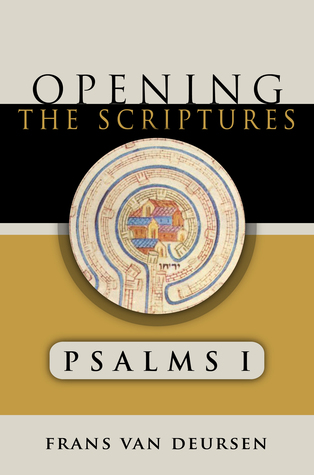 Psalms I: Opening the Scriptures