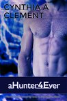 aHunter4Ever (aHunter4Hire, #4)