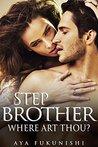 Stepbrother, Where Art Thou? (Stepbrother, Where Art Thou? #1)
