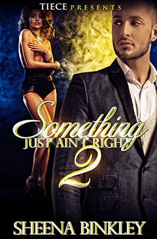 Something Just Ain T Right 2 By Sheena Binkley