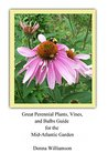 Great Perennial Plants, Vines, and Bulbs Guide for the Mid-Atlantic Garden
