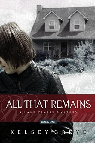 All That Remains (Lake Claire Mysteries Book 1)