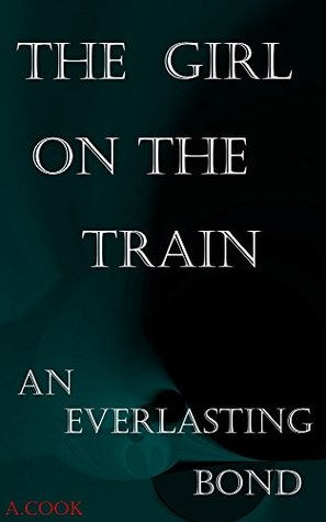 the girl on the train : an everlasting bond