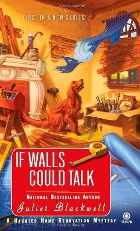 If Walls Could Talk (Haunted Home Renovation Mystery, #1)