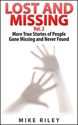 lost-and-missing-vol-2-more-true-stories-of-people-gone-missing-and-never-found-murder-scandals-and-mayhem-book-6