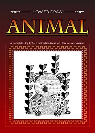 How to Draw Animals - Creative Drawing and Designs: Step by Step Instructions