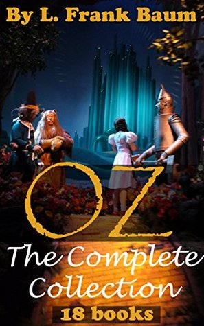 Oz: The Complete Collection (includes All of the 18 books in The oz Series) (The Wonderful Wizard of Oz)