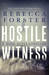 Hostile Witness (Witness Series, #1)