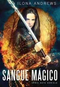 Sangue Mágico (Kate Daniels, #1)