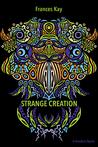 Strange Creation