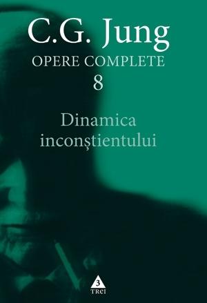 Dinamica inconstientului, opere complete vol. 8