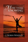More Than Knowing