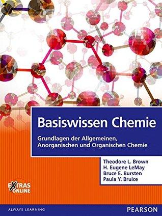 Basiswissen Chemie: Grundlagen der Allgemeinen, Anorganischen und Organischen Chemie