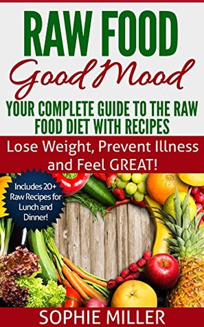 Raw food good mood your complete guide to the raw food diet with 25071425 forumfinder Gallery
