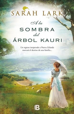 A la sombra del árbol kauri (Trilogía del Kauri, #2)